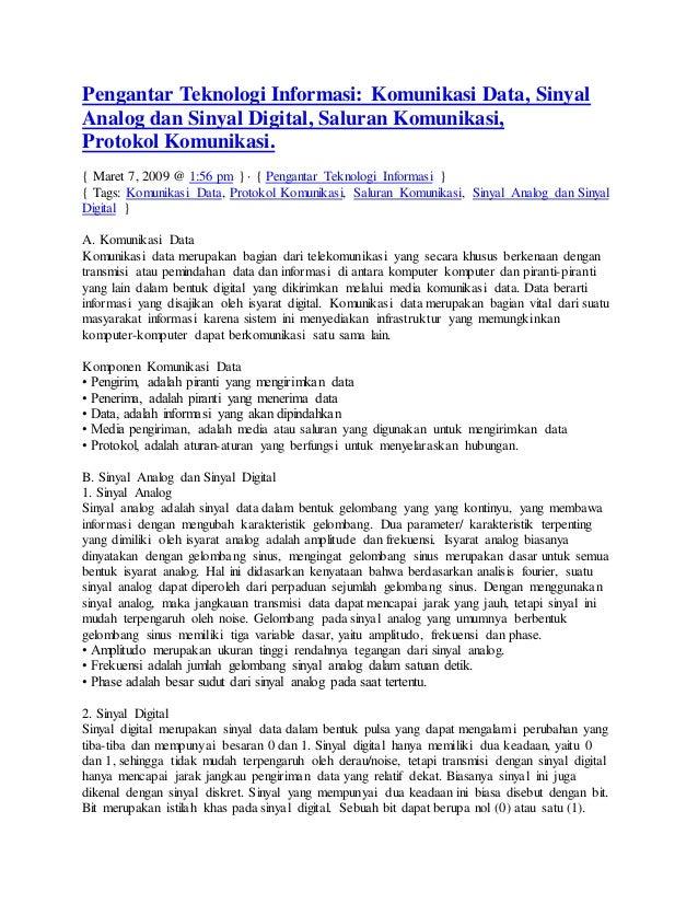 Pengantar Teknologi Informasi: Komunikasi Data, Sinyal Analog dan Sinyal Digital, Saluran Komunikasi, Protokol Komunikasi....