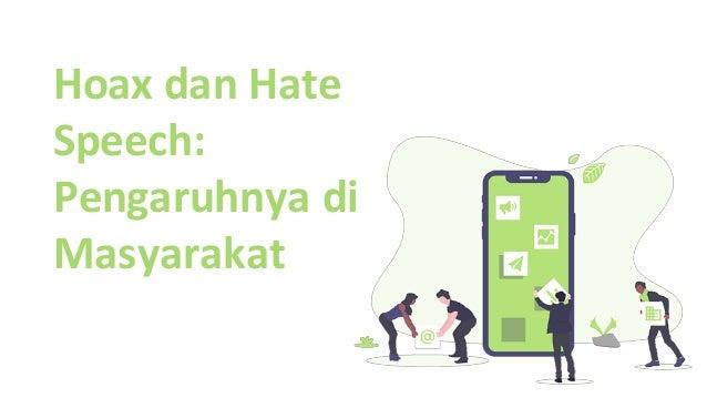 Hoax dan Hate Speech: Pengaruhnya di Masyarakat