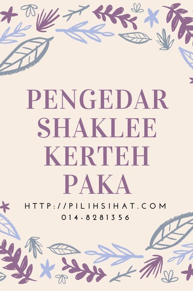 PENGEDAR SHAKLEE KERTEH PAKA H T T P : / / P I L I H S I H A T . C O M 0 1 4 - 8 2 8 1 3 5 6