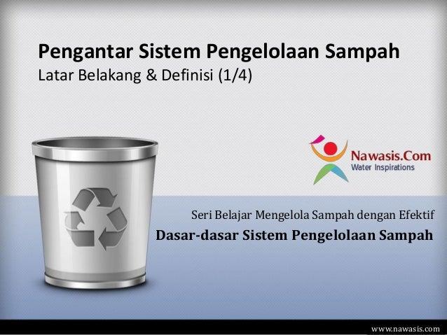 Pengantar Sistem Pengelolaan SampahLatar Belakang & Definisi (1/4)                      Seri Belajar Mengelola Sampah deng...