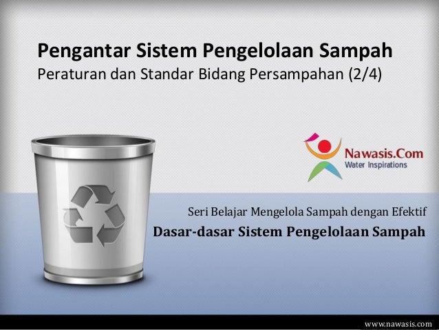 Pengantar Sistem Pengelolaan SampahPeraturan dan Standar Bidang Persampahan (2/4)                    Seri Belajar Mengelol...