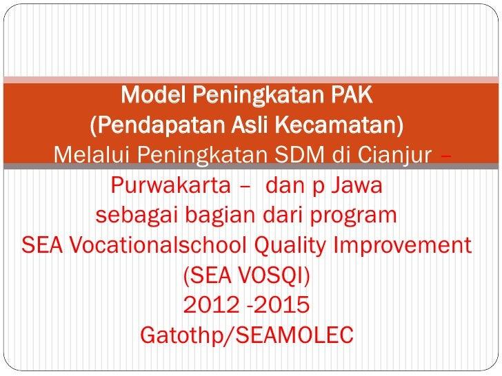 Model Peningkatan PAK      (Pendapatan Asli Kecamatan)  Melalui Peningkatan SDM di Cianjur –        Purwakarta – dan p Jaw...