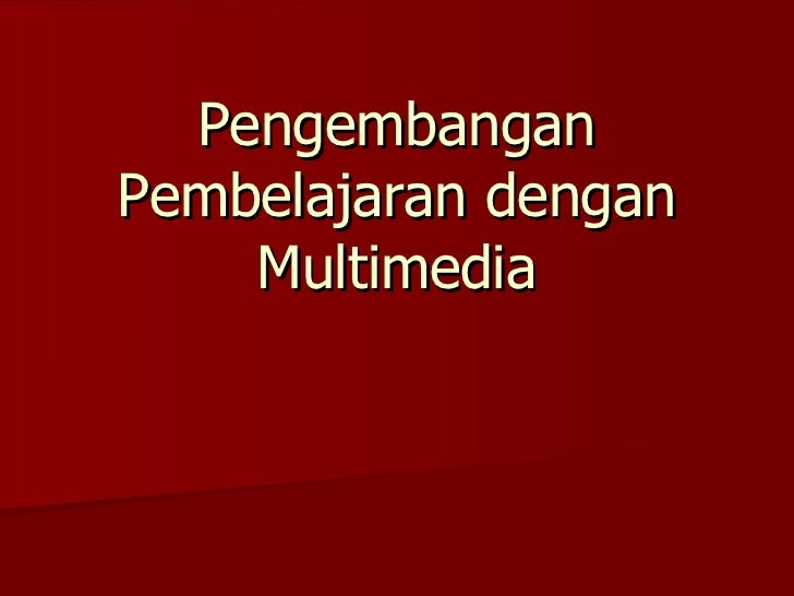 Pengembangan Pembelajaran dengan Multimedia