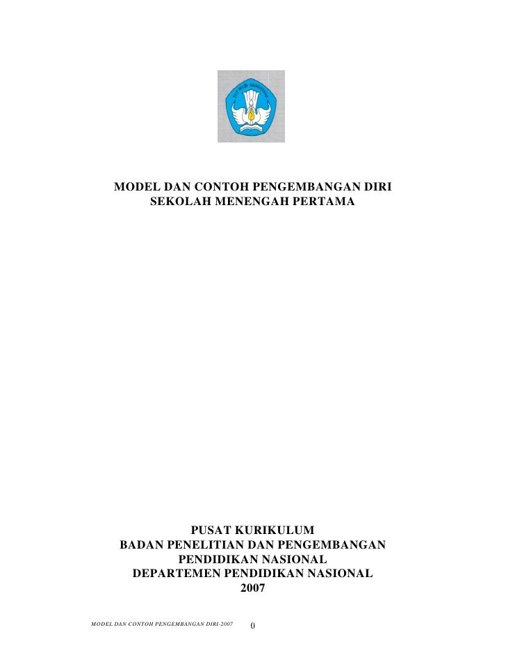 MODEL DAN CONTOH PENGEMBANGAN DIRI          SEKOLAH MENENGAH PERTAMA                PUSAT KURIKULUM       BADAN PENELITIAN...