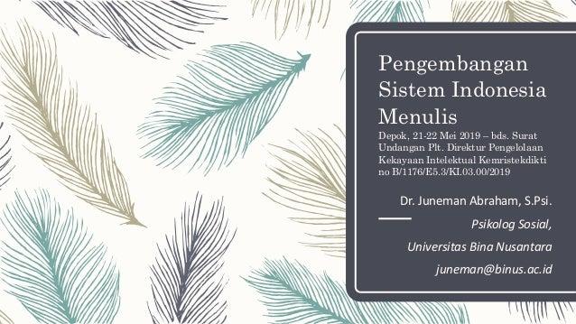 Pengembangan Sistem Indonesia Menulis Depok, 21-22 Mei 2019 – bds. Surat Undangan Plt. Direktur Pengelolaan Kekayaan Intel...
