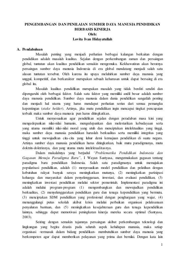 1 PENGEMBANGAN DAN PENILAIAN SUMBER DAYA MANUSIA PENDIDIKAN BERBASIS KINERJA Oleh: Lovita Ivan Hidayatullah A. Pendahuluan...
