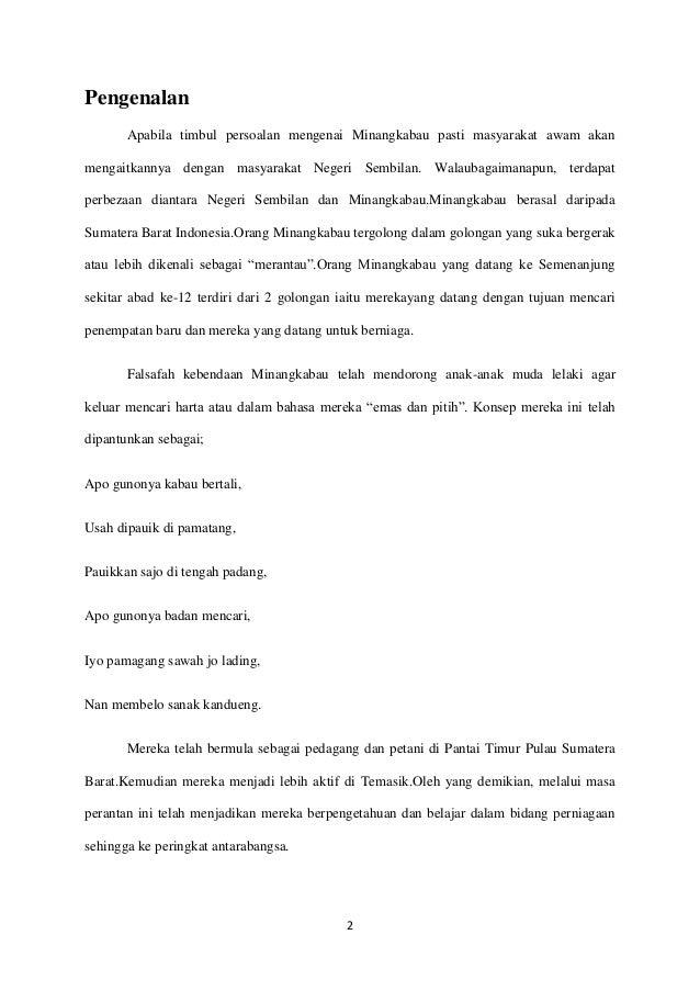 2 Pengenalan Apabila timbul persoalan mengenai Minangkabau pasti masyarakat awam akan mengaitkannya dengan masyarakat Nege...