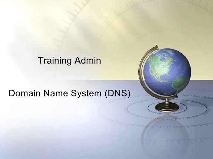 Training Admin Domain Name System (DNS)
