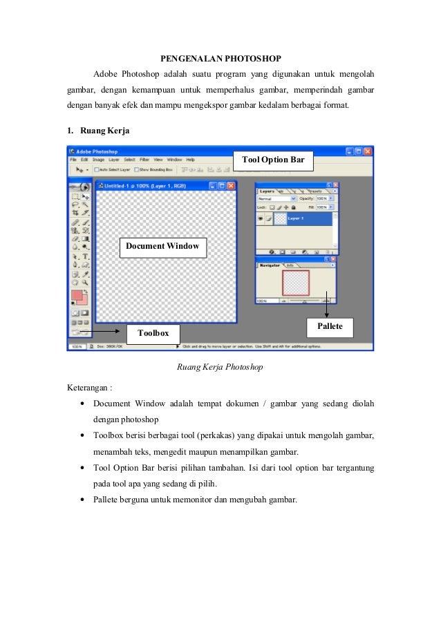 PENGENALAN PHOTOSHOP Adobe Photoshop adalah suatu program yang digunakan untuk mengolah gambar, dengan kemampuan untuk mem...