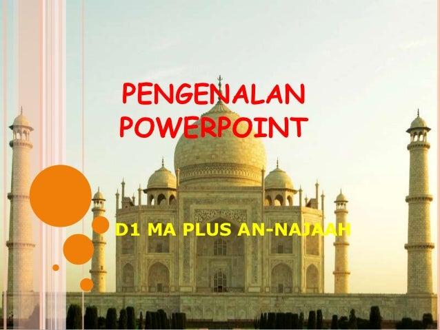 PENGENALANPOWERPOINTD1 MA PLUS AN-NAJAAH