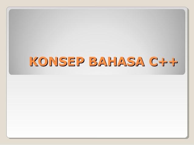 KONSEP BAHASA C++KONSEP BAHASA C++
