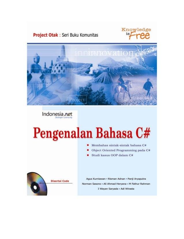 Pengenalan Bahasa C# (CSH101)  Pengenalan  BAHASA C# (CSH101)  Agus Kurniawan Risman Adnan Panji Aryaputra Norman Sasono A...