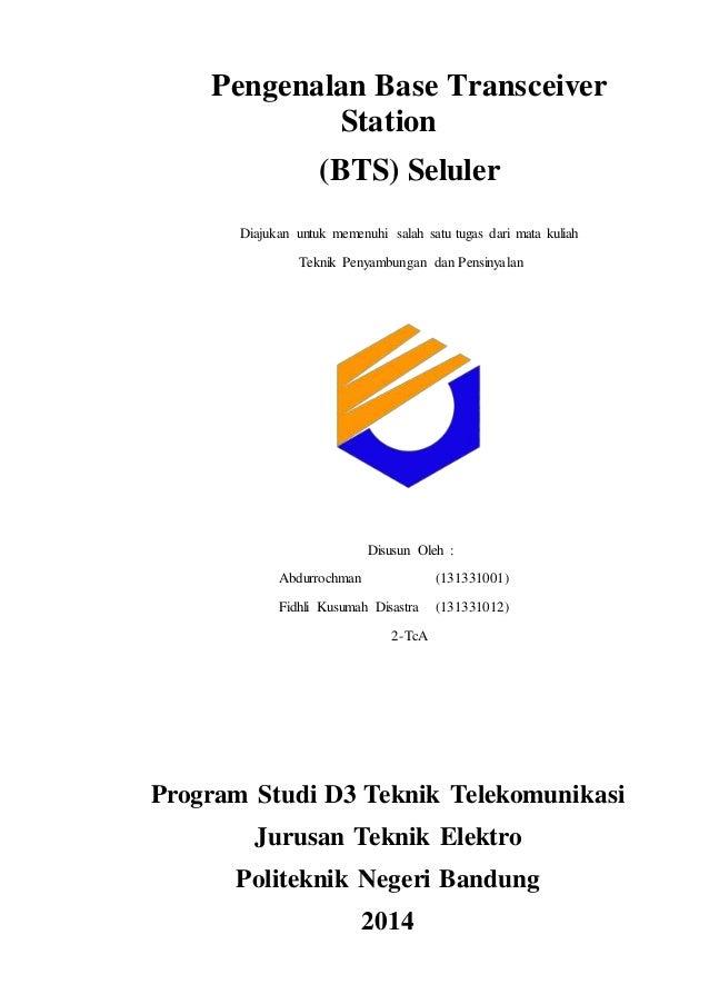 Pengenalan Base Transceiver Station (BTS) Seluler Diajukan untuk memenuhi salah satu tugas dari mata kuliah Teknik Penyamb...