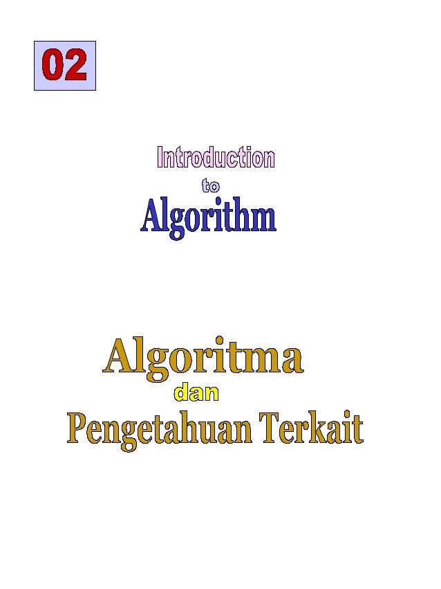 Algoritma Merepresentasikan apa yang Diketahui. Knowledge is power If there is no knowledge, there is no algorithm apakah ...