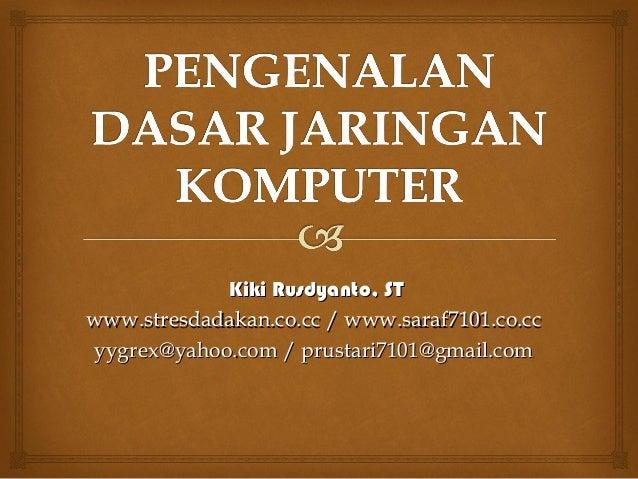 Kiki RusdyantoKiki Rusdyanto, ST, STwww.www.stresdadakan.co.cc / www.saraf7101.co.ccstresdadakan.co.cc / www.saraf7101.co....
