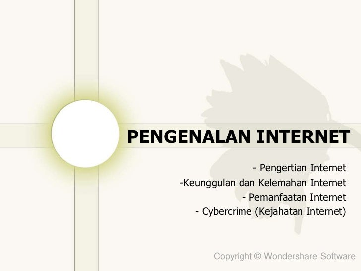PENGENALAN INTERNET<br /> - Pengertian Internet<br /><ul><li>Keunggulan dan Kelemahan Internet
