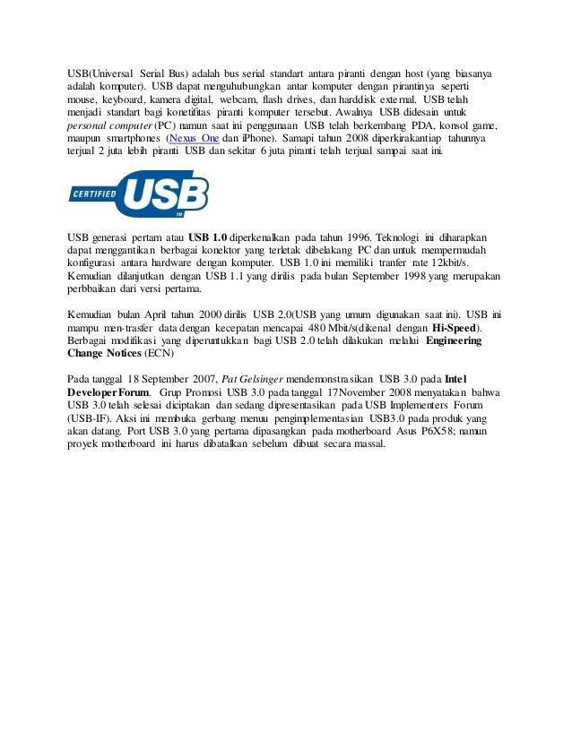 USB(Universal Serial Bus) adalah bus serial standart antara piranti dengan host (yang biasanya adalah komputer). USB dapat...
