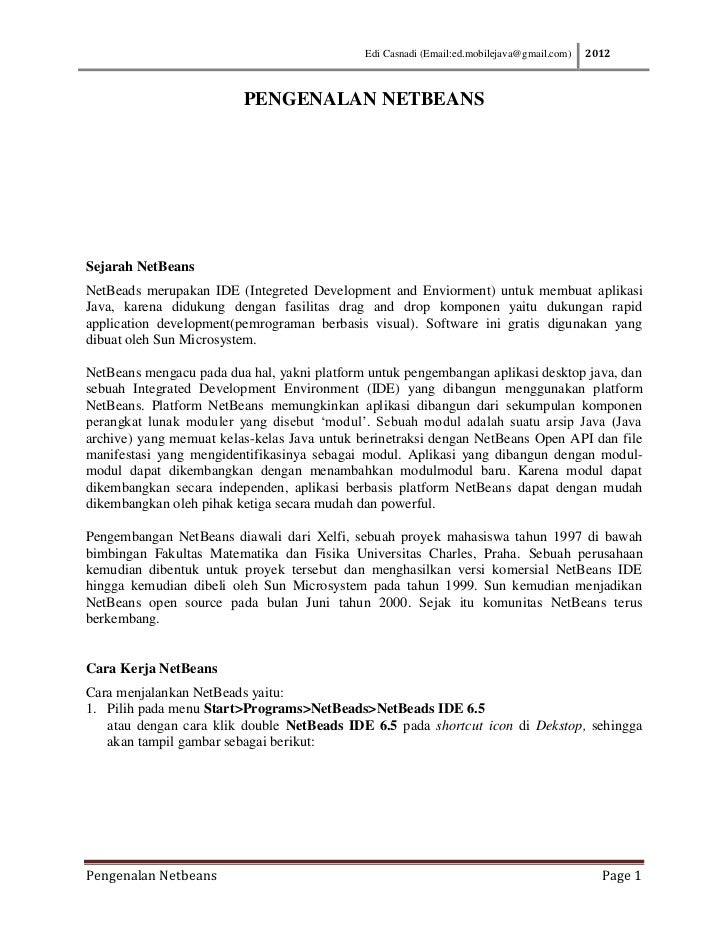 Edi Casnadi (Email:ed.mobilejava@gmail.com)   2012                         PENGENALAN NETBEANSSejarah NetBeansNetBeads mer...