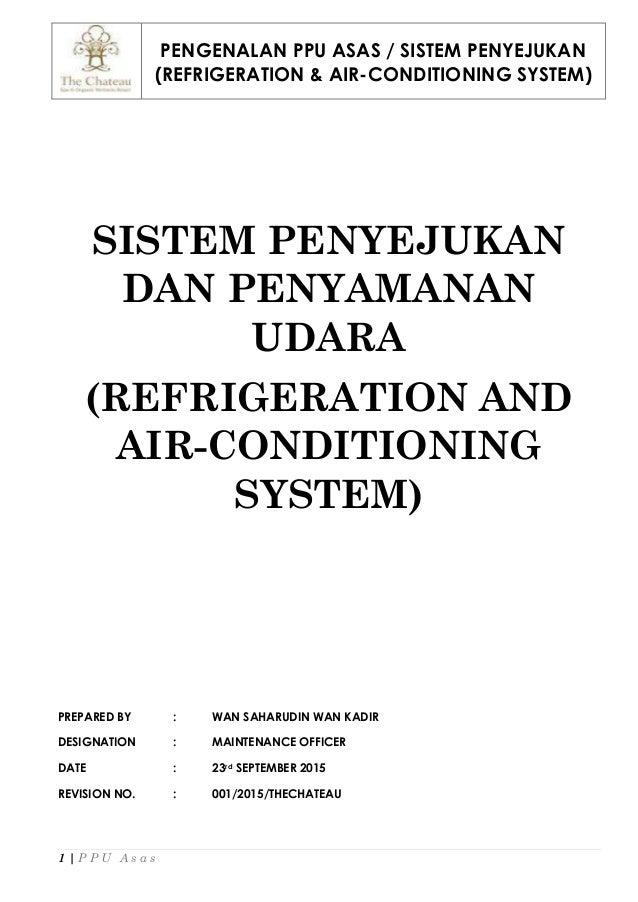 PENGENALAN PPU ASAS / SISTEM PENYEJUKAN (REFRIGERATION & AIR-CONDITIONING SYSTEM) 1 | P P U A s a s SISTEM PENYEJUKAN DAN ...