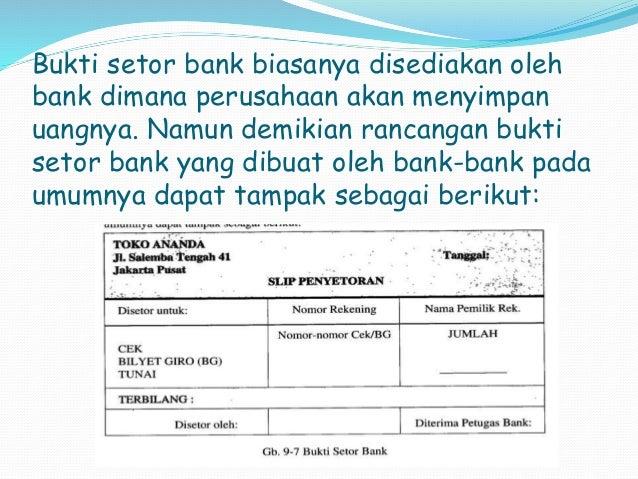 Bukti setor bank biasanya disediakan oleh  bank dimana perusahaan akan menyimpan  uangnya. Namun demikian rancangan bukti ...