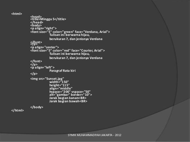 "<html>          <head>          <title>Minggu 5</title>          </head>          <body>          <p align=""right"">       ..."