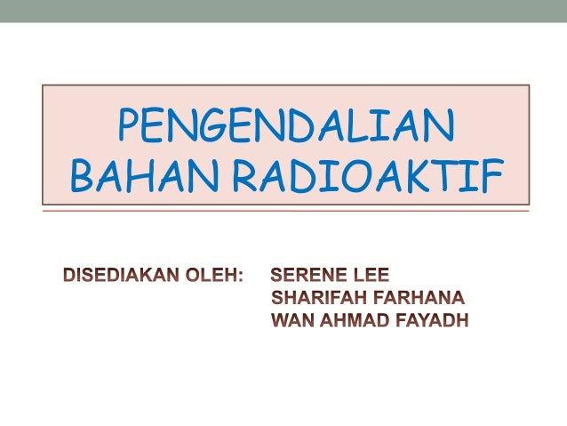 PENGENDALIANBAHAN RADIOAKTIF