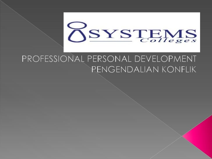 PROFESSIONAL PERSONAL DEVELOPMENT<br />PENGENDALIAN KONFLIK<br />