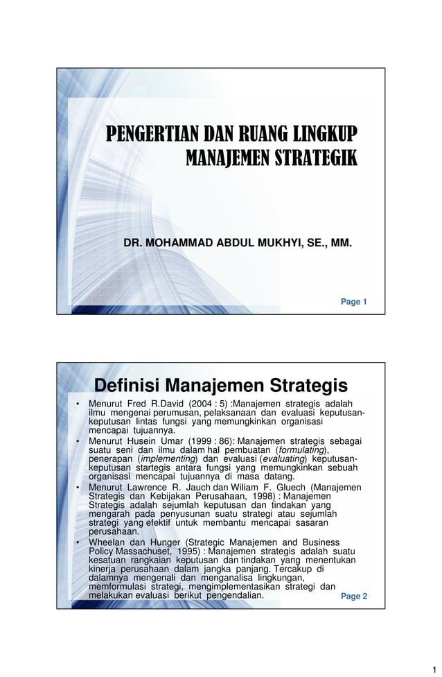 1 Page 1 PENGERTIAN DAN RUANG LINGKUP MANAJEMEN STRATEGIK DR. MOHAMMAD ABDUL MUKHYI, SE., MM. Page 2 Definisi Manajemen St...