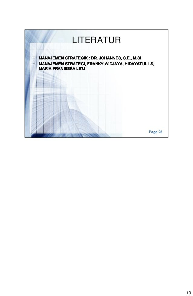 13 Page 25 LITERATUR • MANAJEMEN STRATEGIK : DR. JOHANNES, S.E.,MANAJEMEN STRATEGIK : DR. JOHANNES, S.E.,MANAJEMEN STRATEG...
