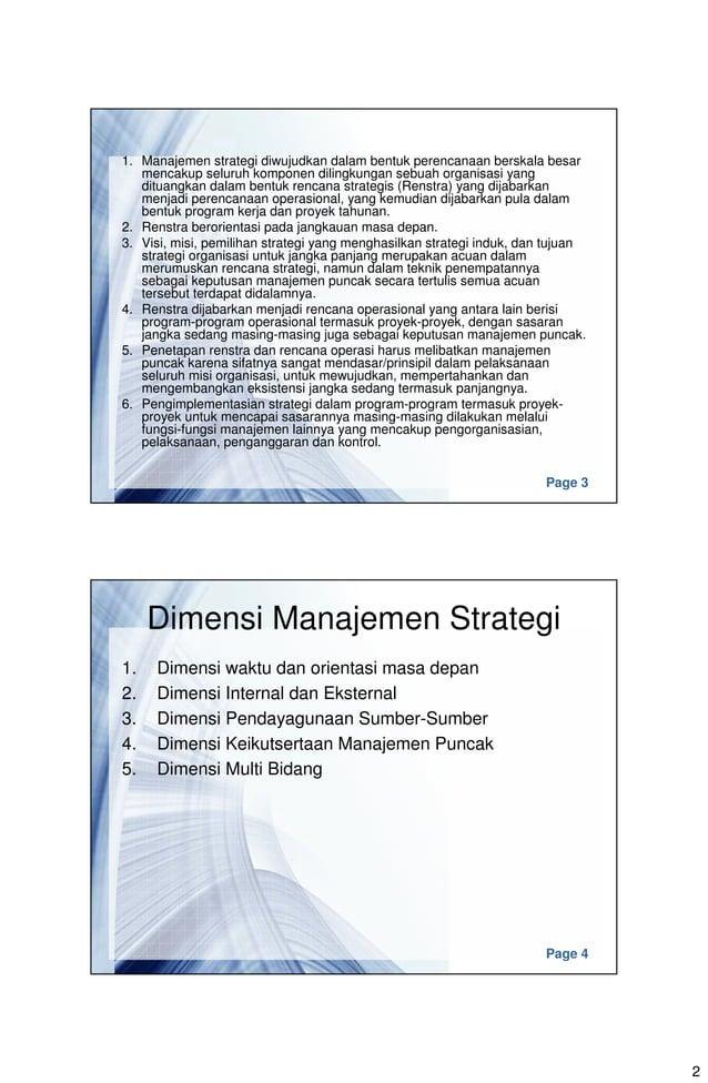 2 Page 3 1. Manajemen strategi diwujudkan dalam bentuk perencanaan berskala besar mencakup seluruh komponen dilingkungan s...