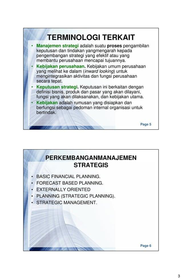3 Page 5 TERMINOLOGI TERKAIT • Manajemen strategi adalah suatu proses pengambilan keputusan dan tindakan yangmengarah kepa...