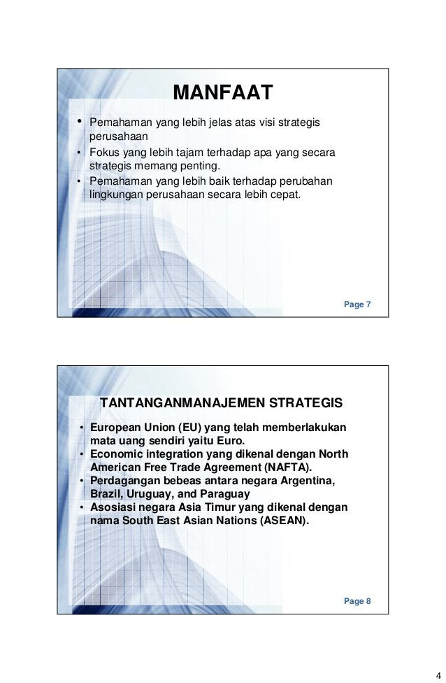 4 Page 7 MANFAAT • Pemahaman yang lebih jelas atas visi strategis perusahaan • Fokus yang lebih tajam terhadap apa yang se...