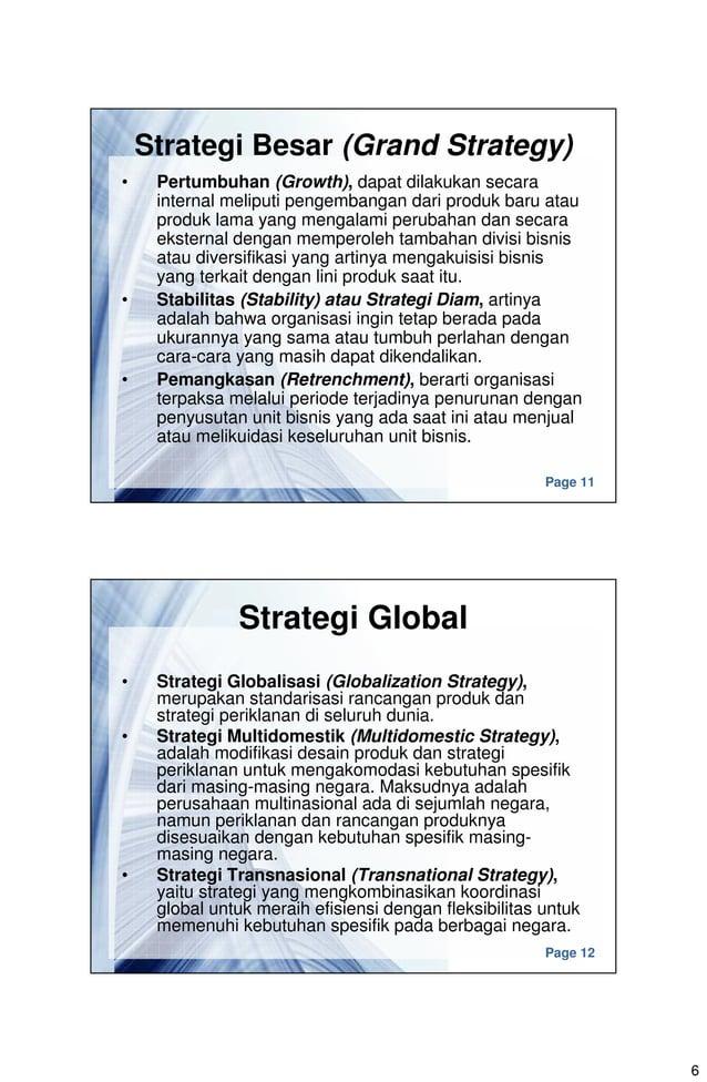 6 Page 11 Strategi Besar (Grand Strategy) • Pertumbuhan (Growth), dapat dilakukan secara internal meliputi pengembangan da...