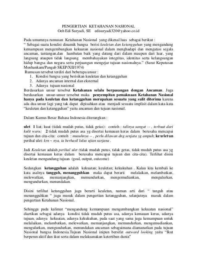 PENGERTIAN KETAHANAN NASIONALOeh Edi Suryadi, SE edisuryadi320@yahoo.co.idPada umumnya rumusan Ketahanan Nasional yang dik...