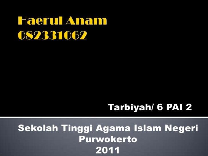 Tarbiyah/ 6 PAI 2Sekolah Tinggi Agama Islam Negeri           Purwokerto               2011