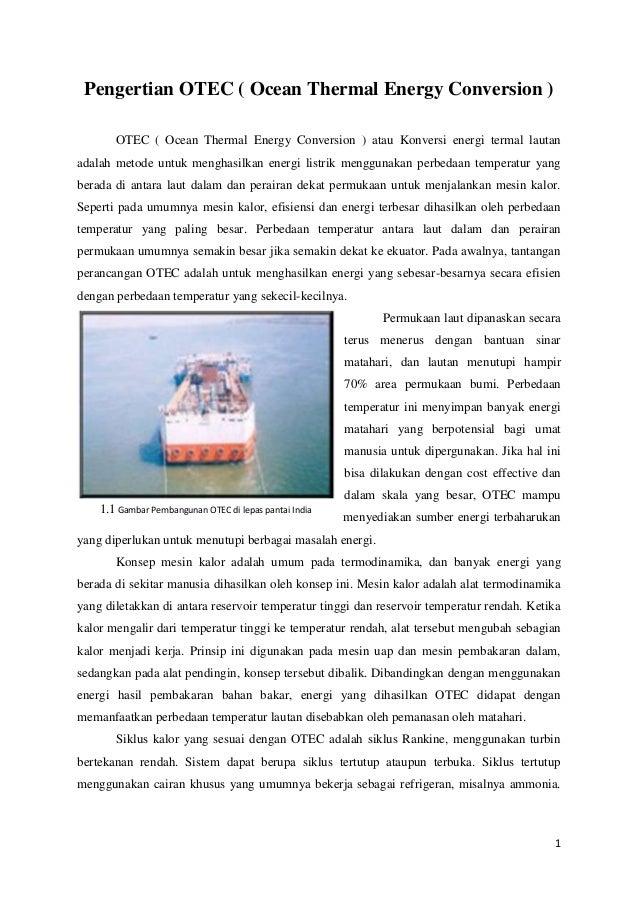 Pengertian OTEC ( Ocean Thermal Energy Conversion )       OTEC ( Ocean Thermal Energy Conversion ) atau Konversi energi te...