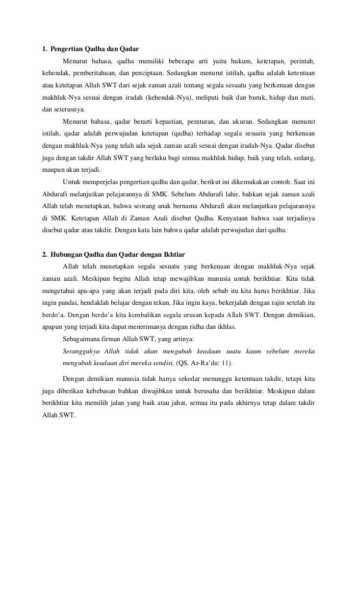 1. Pengertian Qadha dan Qadar       Menurut bahasa, qadha memiliki beberapa arti yaitu hukum, ketetapan, perintah,kehendak...
