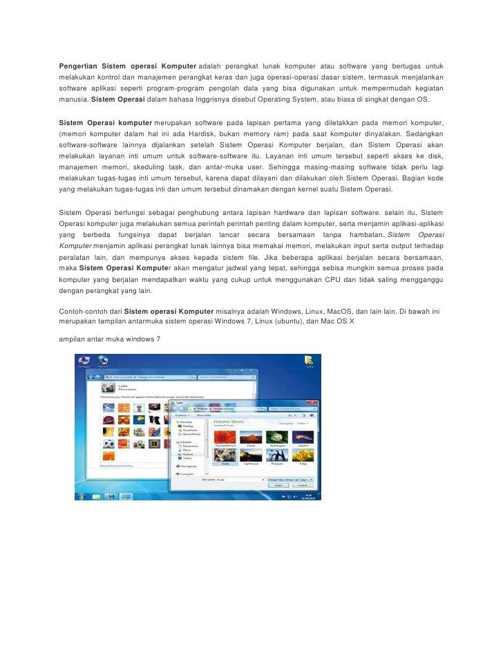 Pengertian Sistem operasi Komputer adalah perangkat lunak komputer atau software yang bertugas untukmelakukan kontrol dan ...