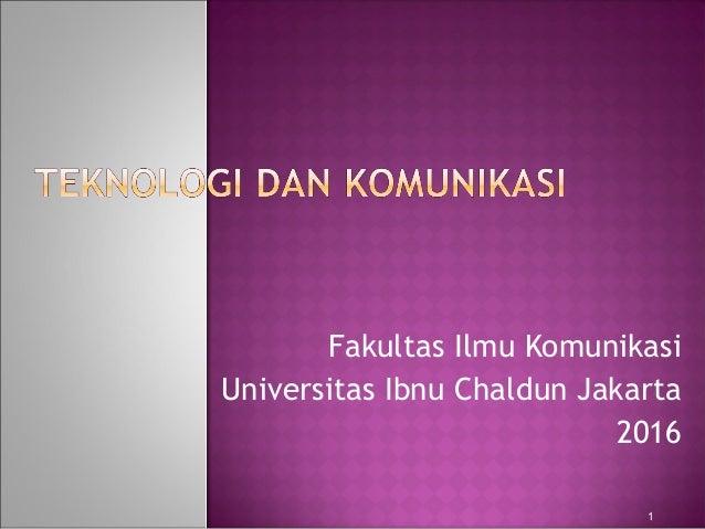 Fakultas Ilmu Komunikasi Universitas Ibnu Chaldun Jakarta 2016 1