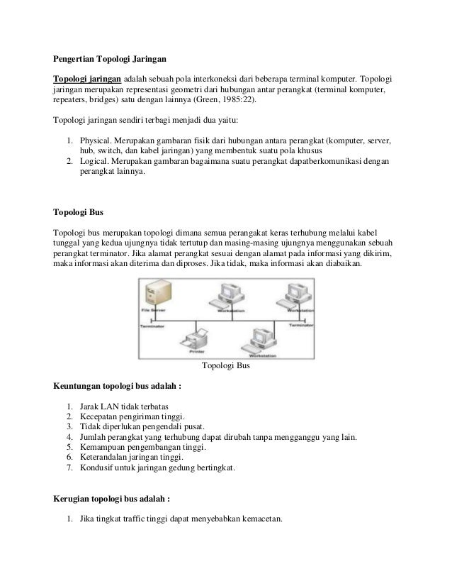 Pengertian Topologi Jaringan Topologi jaringan adalah sebuah pola interkoneksi dari beberapa terminal komputer. Topologi j...