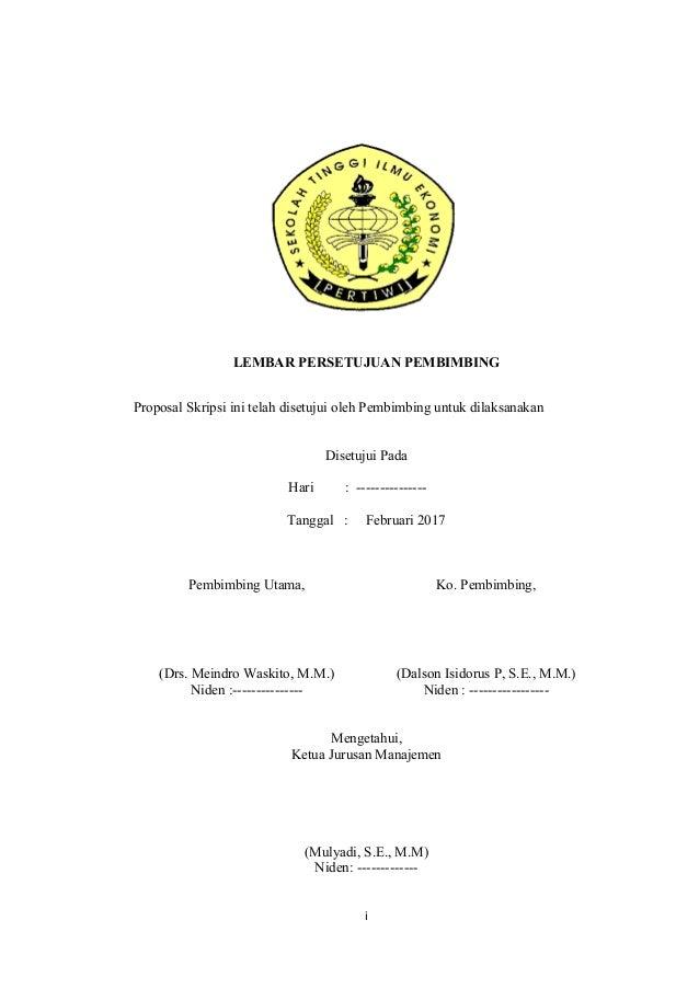 LEMBAR PERSETUJUAN PEMBIMBING Proposal Skripsi ini telah disetujui oleh Pembimbing untuk dilaksanakan Disetujui Pada Hari ...