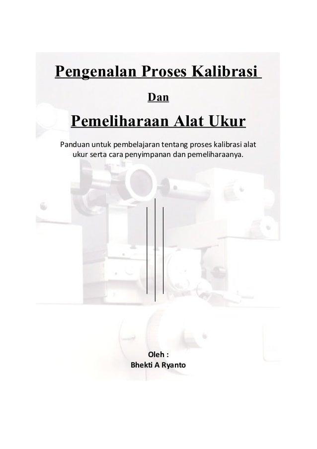Pengenalan Proses Kalibrasi Dan Pemeliharaan Alat Ukur Panduan untuk pembelajaran tentang proses kalibrasi alat ukur serta...