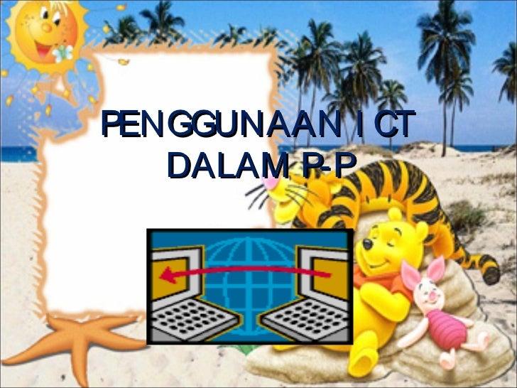 PENGGUNAAN I CT   DALAM P-P