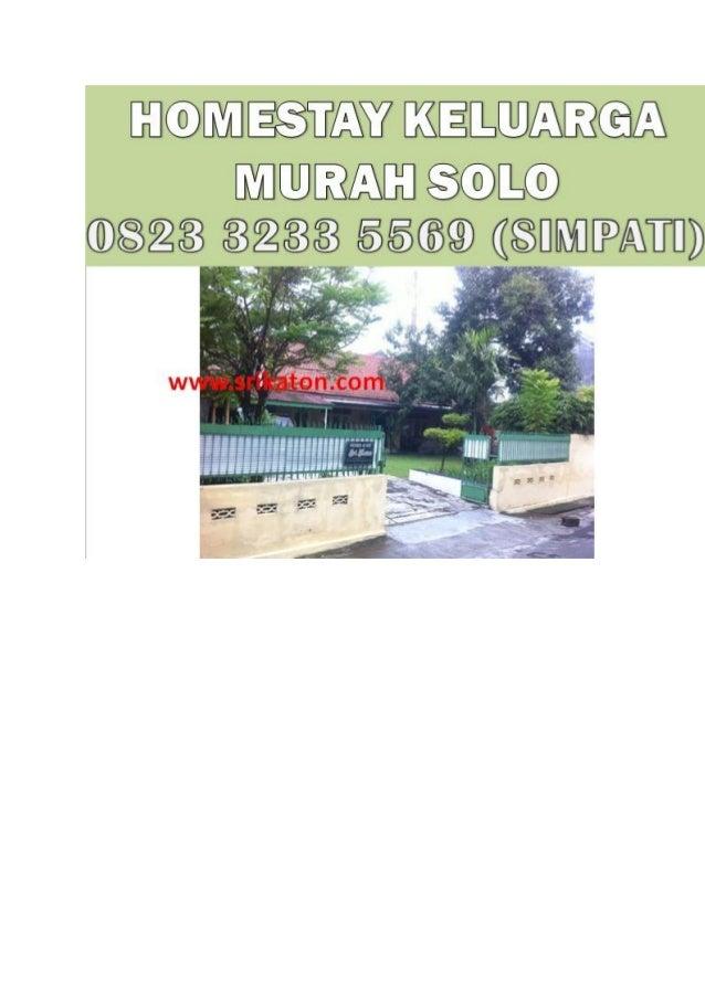 0823 3233 5569 Simpati Homestay Keluarga Bagus Di Solo Dekat Solo S