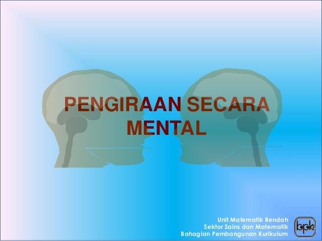 PENGIRAAN SECARA     MENTAL                    Unit Matematik Rendah               Sektor Sains dan Matematik         Baha...