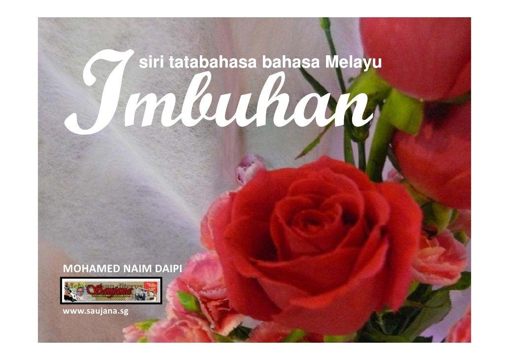 siri tatabahasa bahasa Melayu                   i it t b h     b h    M l     MOHAMEDNAIMDAIPI   www.saujana.sg