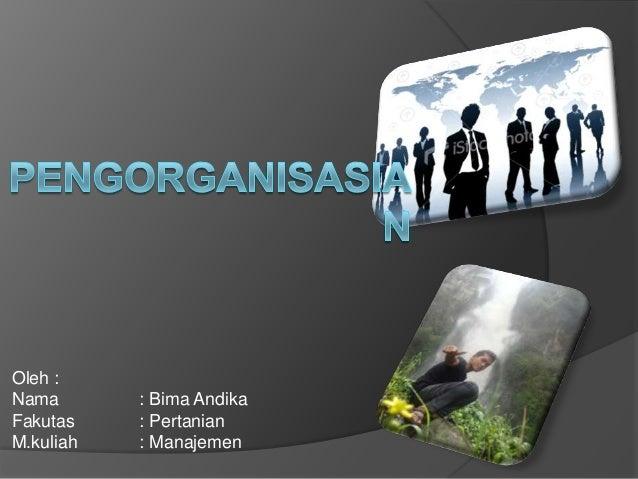 Oleh :Nama       : Bima AndikaFakutas    : PertanianM.kuliah   : Manajemen