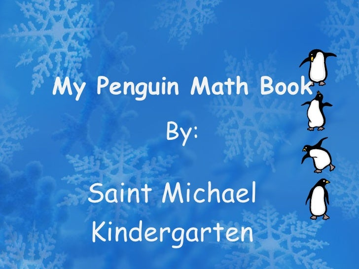 My Penguin Math Book By: Saint Michael Kindergarten