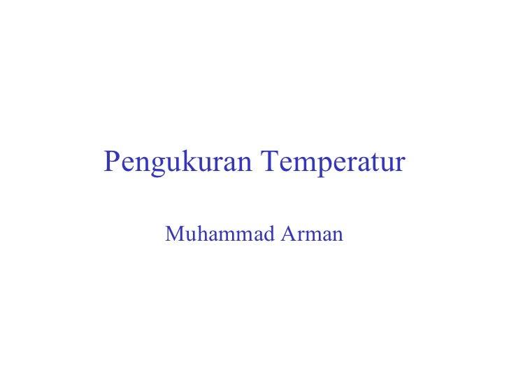 Pengukuran Temperatur Muhammad Arman
