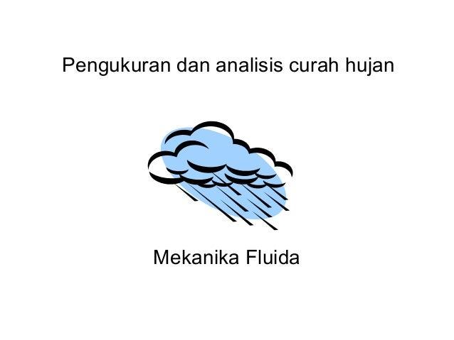 Mekanika Fluida Pengukuran dan analisis curah hujan